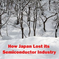 How Japan Lost its Semicondu ...